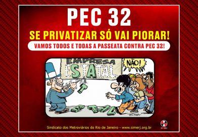 PEC 32: SE PRIVATIZAR SÓ VAI PIORAR!